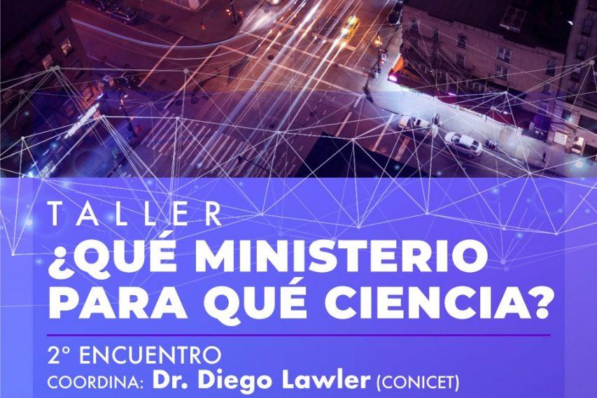 """Taller: """"Qué ministerio para qué ciencia?"""" – 2º Encuentro"""