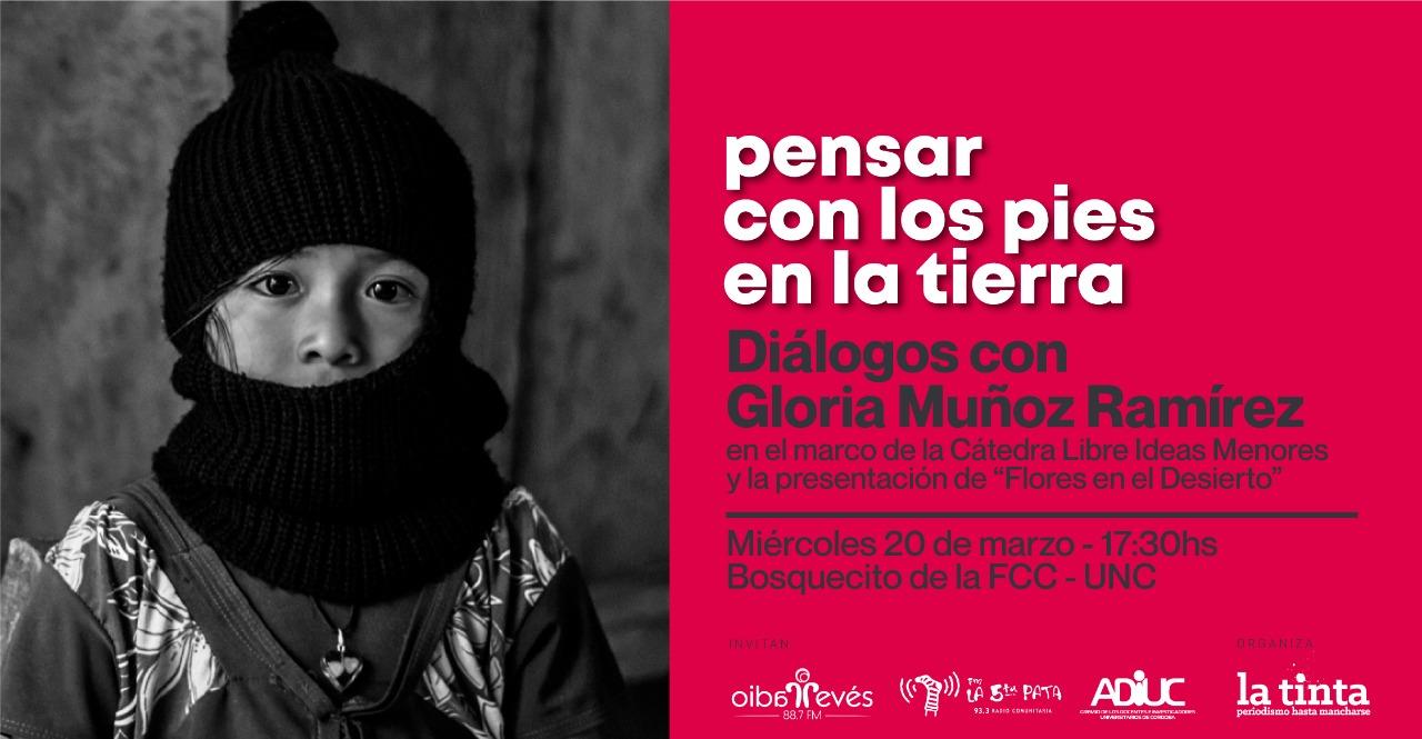 Diálogos con Gloria Muñoz Ramírez | Ciclo Pensar con los pies en la tierra