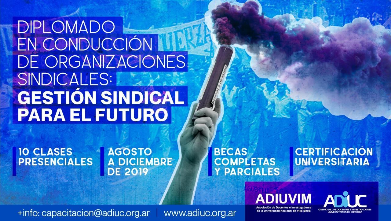 Diplomado En Conducción De Organizaciones Sindicales: Gestión Sindical Para El Futuro