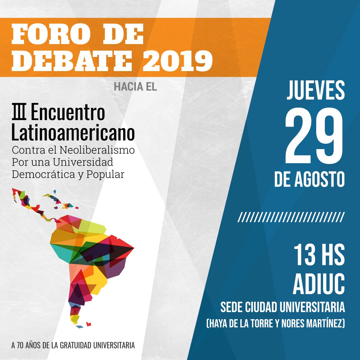 FORO DE DEBATE 2019. Hacia el III Encuentro Latinoamericano contra el Neoliberalismo. Por una Universidad Democrática, Popular y Feminista