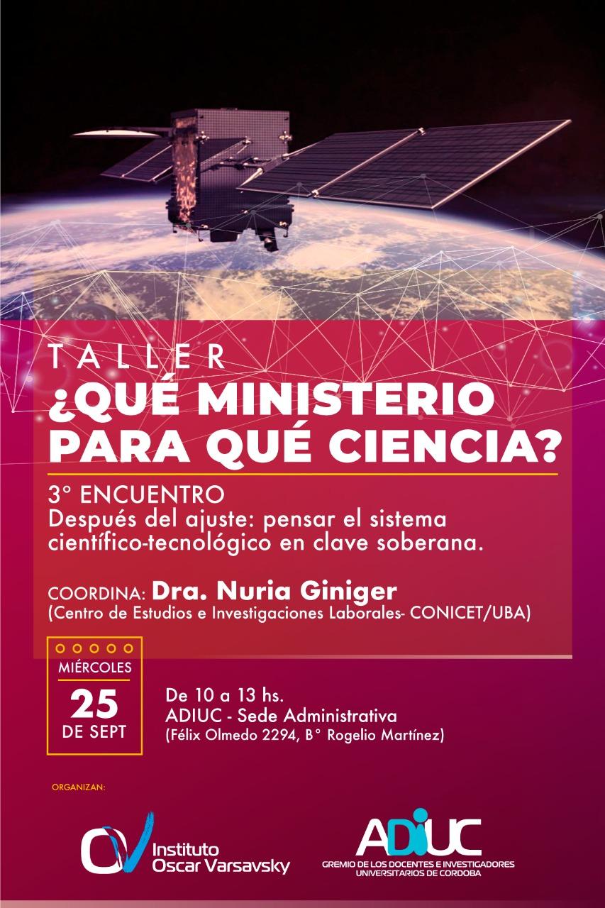 ¿Qué ministerio para qué ciencia? | Taller | 3° Encuentro: coordina Dra. Nuria Giniger