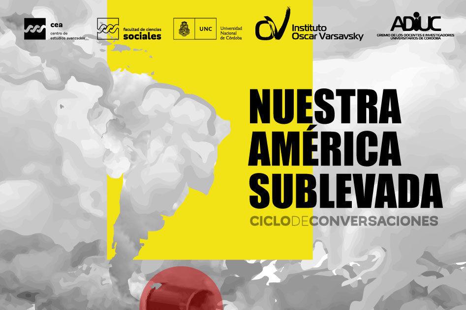 NUESTRA AMÉRICA SUBLEVADA | Ciclo de conversaciones